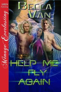Help Me Fly Again - By Becca Van Erotic Romance