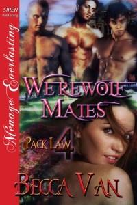 Pack Law 4 - Werewolf Mates - By Becca Van Erotic Romance
