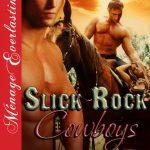 Slick Rock 1 - Slick Rock Cowboys - By Becca Van