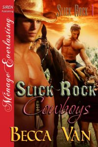 Slick Rock 1 - Slick Rock Cowboys - By Becca Van