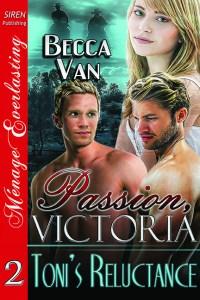 Passion, Victoria 2 - Toni's Reluctance