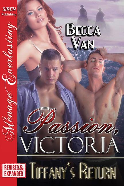 Passion, Victoria - Tiffany's Return by Becca Van