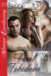 Alaskan Sabears 3 – Final Takedown by Becca Van
