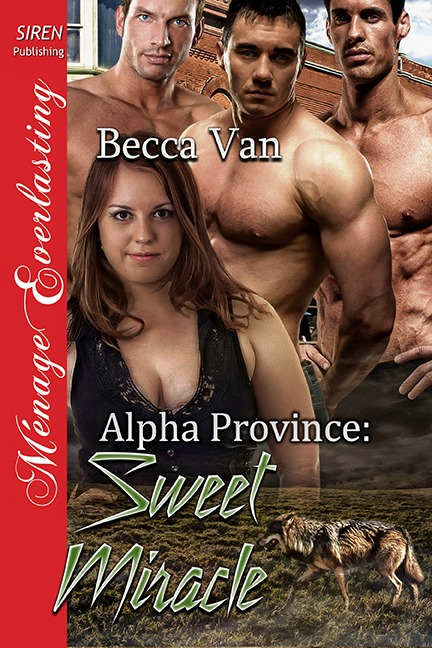 Alpha Province: Sweet Miracle by Becca Van