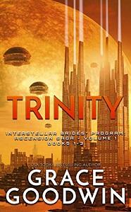 Grace Goodwin's Trinity: Ascension Saga: Books 1, 2, & 3. (Volume 1) (Interstellar Brides Program Ascension Saga)