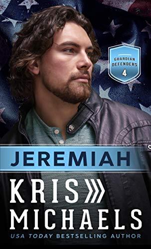 Kris Michaels Jeremiah, (Guardian Defenders, Book 4)
