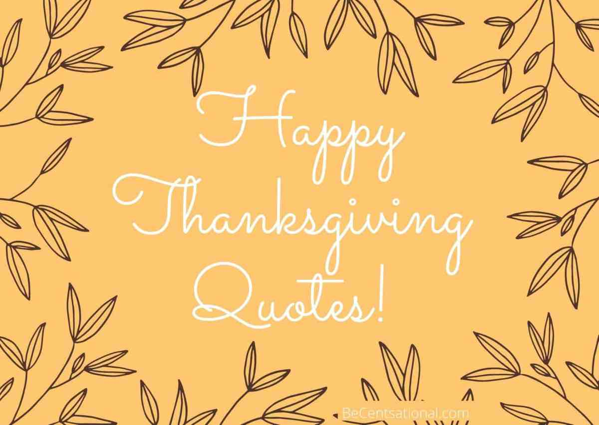 100 Happy Thanksgiving Quotes Messages And Wishes Be Centsational
