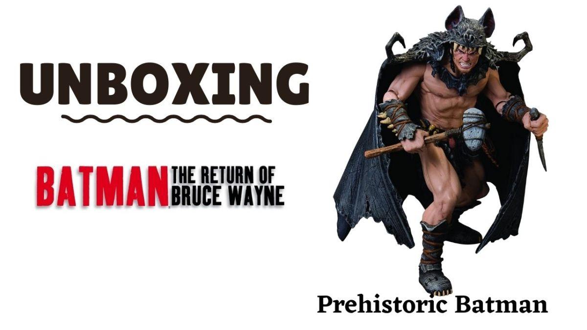 ✔Analisis y UNBOXING Figura de Accion PREHISTORIC BATMAN 2011 RETURN of BRUCE WAYNE DC COMICS