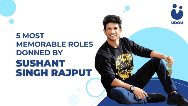 5 Most Memorable Roles Donned by Sushant Singh Rajput