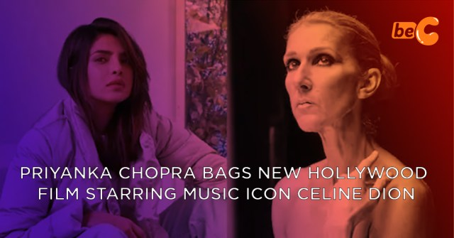 Priyanka Chopra Bags Hollywood Film Starring Music Icon Celine Dion