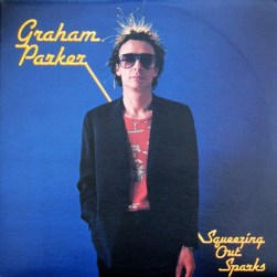 graham parker squeezing out sparks