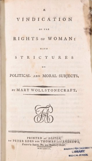 "Becker Library holds an early American edition of ""A Vindication of the Rights of Woman,"" printed in 1792 in Boston, in its rare book collections."