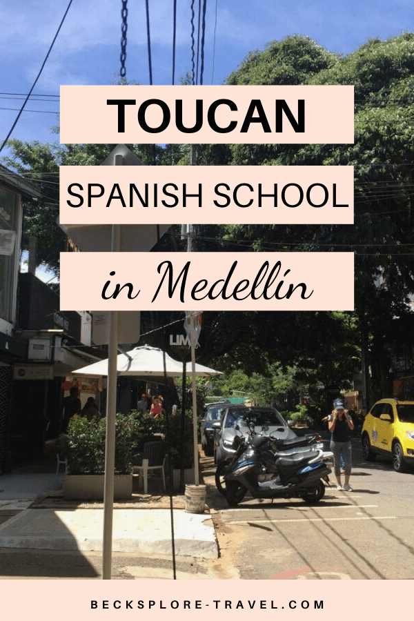 Studying Spanish at Toucan Spanish School in Medellín, Colombia #Review