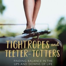 Tightropes & Teeter-Totters