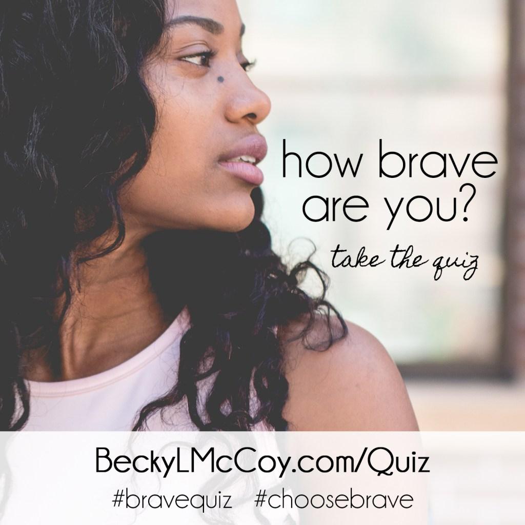 How Brave Are You? Quiz | BeckyLMcCoy.com