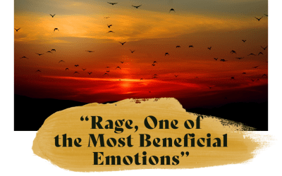 Rage, One of Our Most Beneficial Emotions