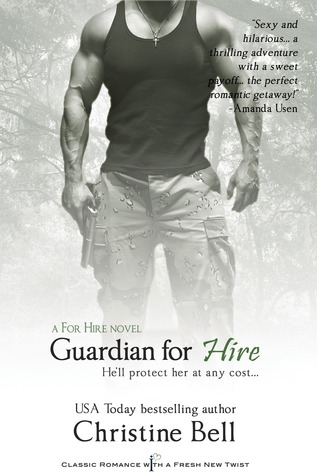 Guardian for Hire by Christine Bell