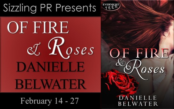 Of Fire and Roses - Danielle Belwater