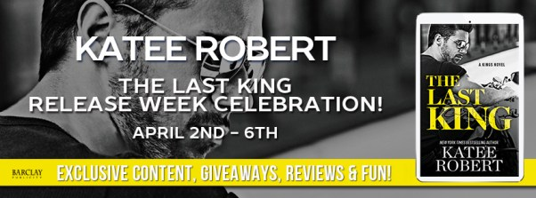 The Last King by Katee Robert Release Day banner