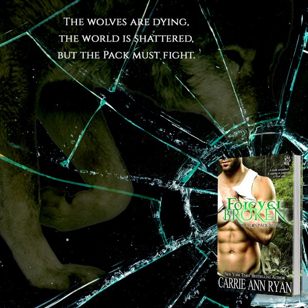 """""""The wolves are dying, the world is shattered, but the pack must fight."""" FOREVER BROKEN by Carrie Ann Ryan"""