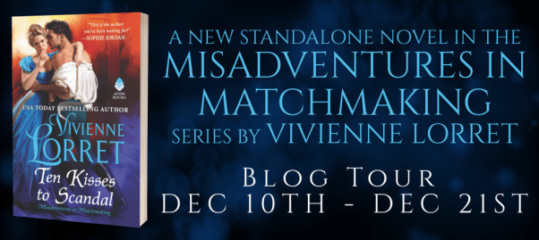 Tour banner: A new adventure inn the Misadventures in Matchmaking series by Vivienne Lorret TEN KISSES TO SCANDAL
