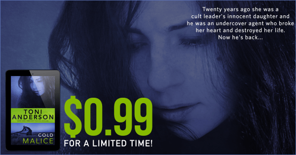 """Twenty years ago she was a cult leader's innocent daughter and he was an undercover agent who broke her heart and destroyed her life. Now he's back..."" Toni Anderson's COLD MALICE $0.99 for a limited time!"