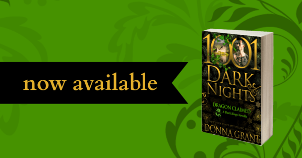 Now available! 1001 Dark Nights ~ Dragon Claimed ~ Dark Kings