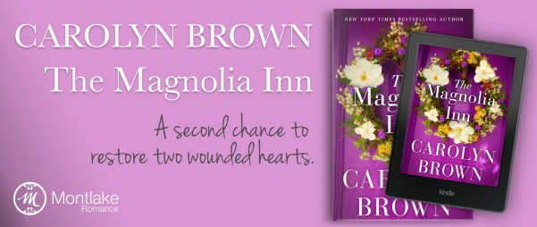 Carolyn Brown's THE MAGNOLIA INN--A second chance to restore two wounded hearts