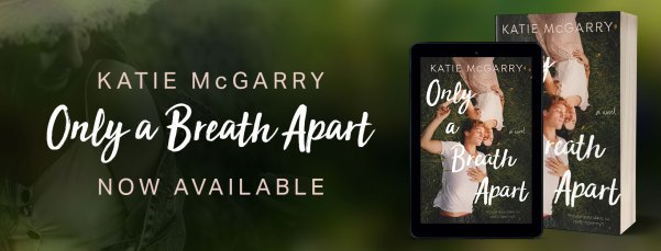 ONLY A BREATH APART by Katie McGarry now available banner