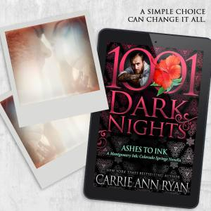 Ashes to Ink by Carrie Ann Ryan--A simple choice can change it all.