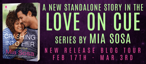 A new standalone story in the LOVE ON CUE series by Mia Sosa--Crashing into Her tour banner
