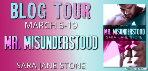Blog Tour MR. MISUNDERSTOOD by Sara Jane Stone March 5-19 tour banner