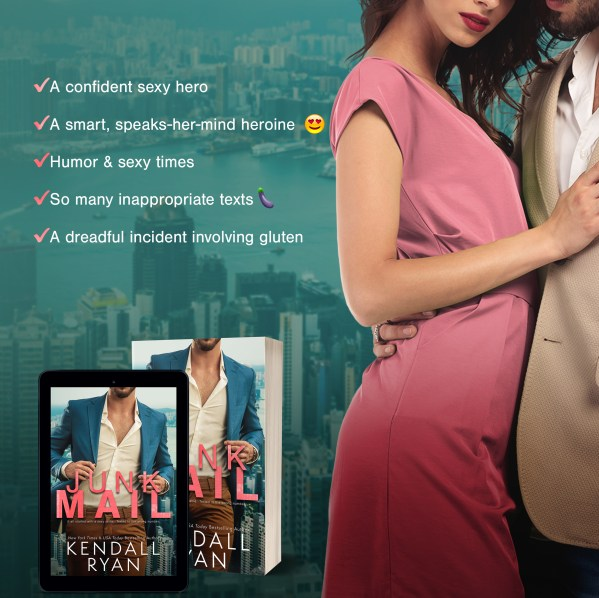 Teaser: A confident sexy hero (check) A smart, speaks-her-mind heroine (check) Humor & sexy times (check) So many inappropriate texts (check, and eggplant emoji) A dreadful incident involving gluten (check)  JUNK MAIL by Kendall Ryan