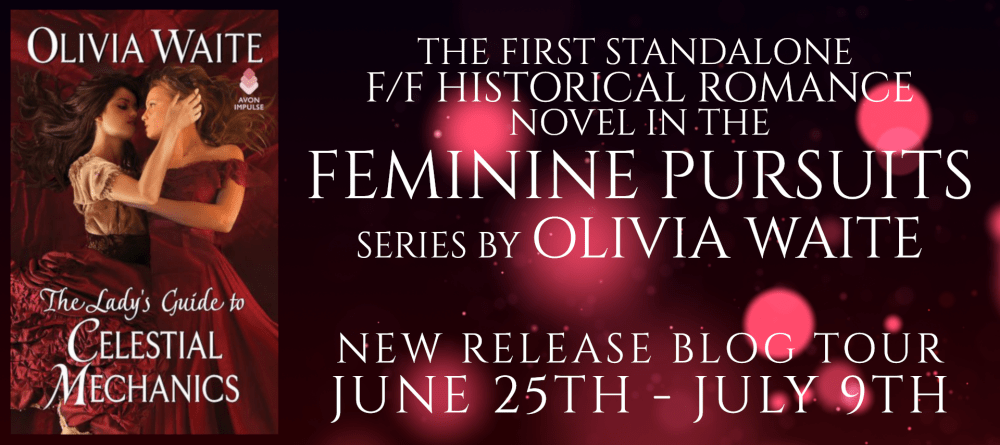 The first standalone F/F historical romance novel in the feminine pursuits series by Olivia Waite  New release blog tour for The Lady's Guide to Celestial Mechanics by Olivia Waite tour banner