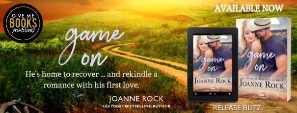 GAME ON release day banner He's home to recover...and rekindle a romance with his first love.