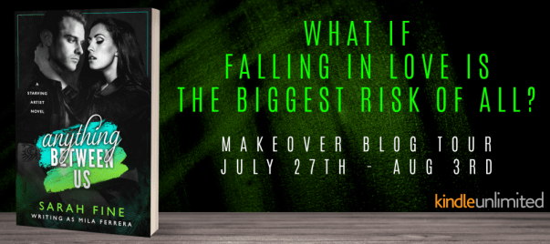 What if falling in love is the biggest risk of all? ANYTHING BETWEEN US makeover blog tour banner