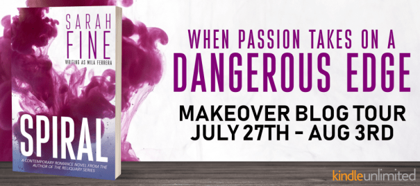 When passion takes on a dangerous edge Spiral by Sarah Fine Makeover Blog Tour banner