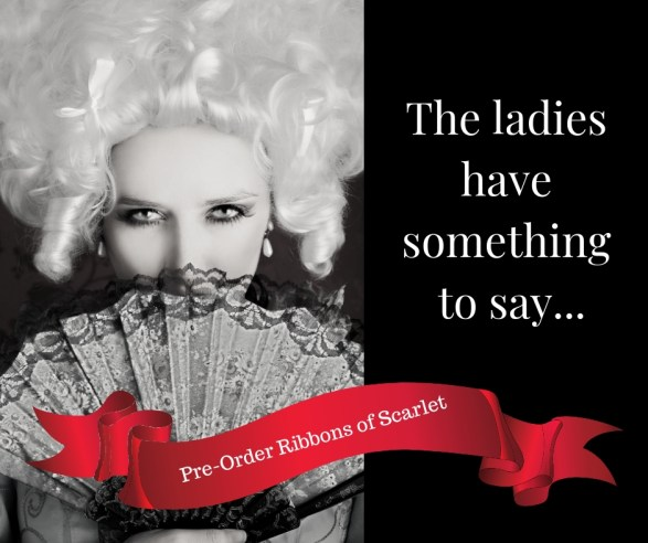 The ladies have something to say...  PRE-ORDER RIBBONS OF SCARLET