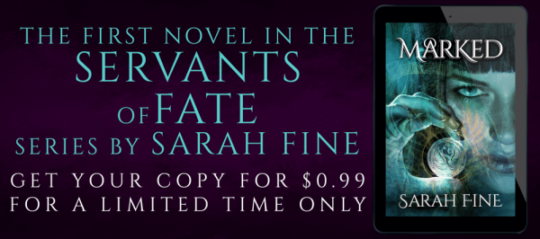 MARKED The first novel in the Servants of Fate series by Sarah Fine Get your copy for $.99 for a limited time only Sale blitz banner
