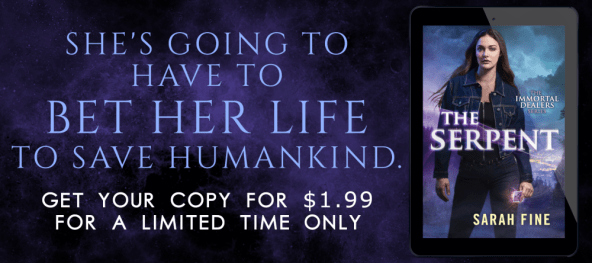 She's going to have to bet her life to save humankind. THE SERPENT by Sarah Fine Get your copy for $1.99 for a limited time only