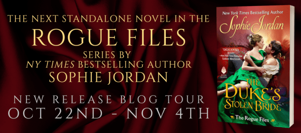 The next standalone novel in the Rogue Files series by NY Times bestselling author Sophie Jordan THE DUKE'S STOLEN BRIDE New Release blog tour banner