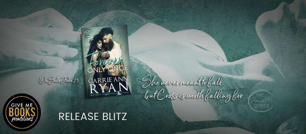 Forever only Once release blitz banner She never meant to fall...but Cross is worth falling for