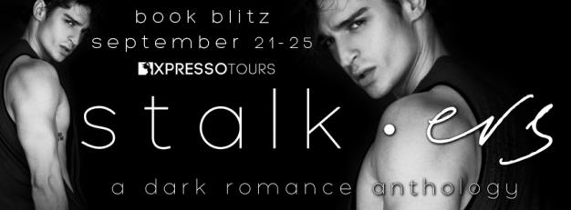 Stalk-ers a dark romance anthology blitz banner