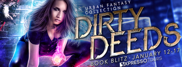 Dirty Deeds: An Urban Fantasy Collection book blitz banner