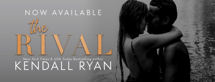 Now available The Rival by Kendall Ryan release blitz banner