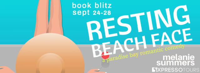 Resting Beach Face a paradise bay romantic comedy by melanie summers  book blitz banner