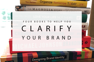 Four Books to Help You Clarify Your Brand