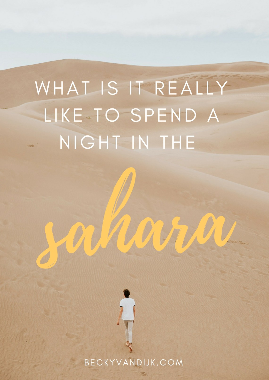 WHAT IS IT REALLY LIKE TO SPEND THE NIGHT IN THE SAHARA