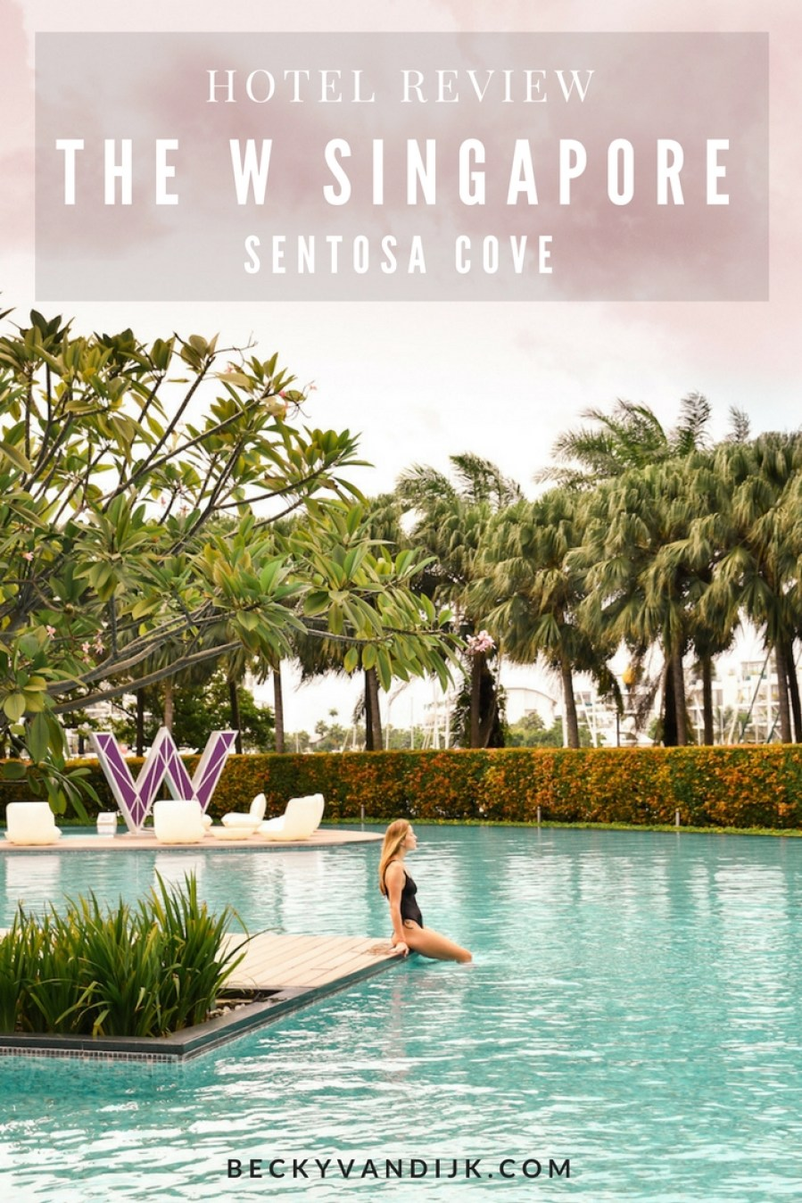 THE W SINGAPORE SENTOSA COVE HOTEL REVIEW