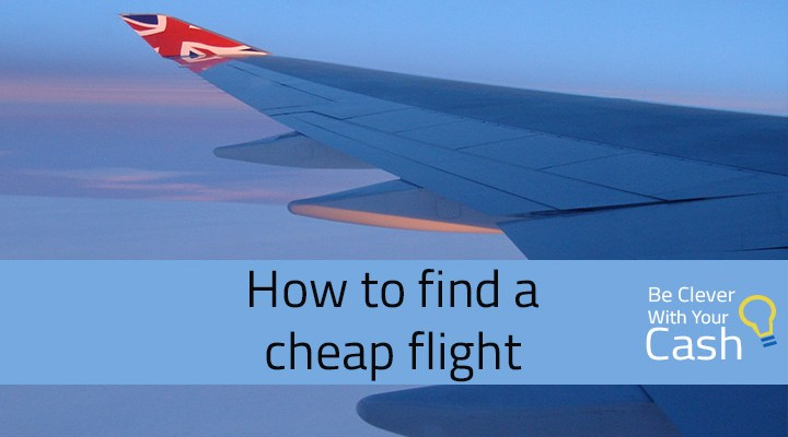 How to find a cheap flight be clever with your cash for Where can i find cheap airfare